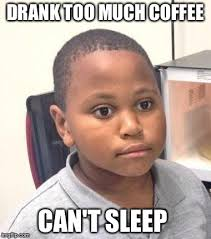 Too Much Coffee Meme - minor mistake marvin meme imgflip
