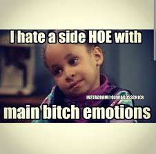 Side Bitches Meme - i hate a side hoe with main bitch emotions olivia boss chick