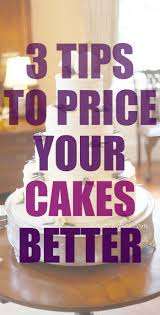 3 tips to price your cakes better rose bakes