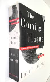 the coming plague newly emerging diseases in a world out of