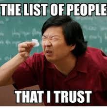 Trust Meme - the list of people that i trust meme on me me