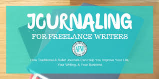 jobs for freelance journalists directory of open journals how i m using journaling to change my writing career and my life
