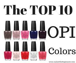 2017 popular colors top 10 opi colors nail art for beginners
