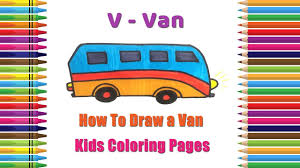 how to draw a van coloring pages alphabets coloring pages baby