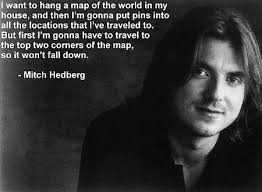 Mitch Hedberg Memes - the best mitch hedberg quotes ever 10 quotes