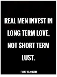 Lust Meme - real men invest in long term love not short term lust fb merel