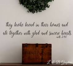 they broke bread acts 2 46 2 vinyl wall decal bible