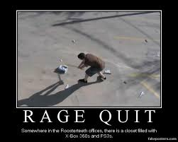 Rage Quit Meme - demotivational rage quit by mrfipp on deviantart