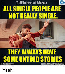 Single People Memes - troll bollywood memes tb all single people are some untold stories