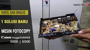 Mesin Fotokopi Rusak ini solusinya hasil mesin fotocopy canon ir 5000 6000 kurang