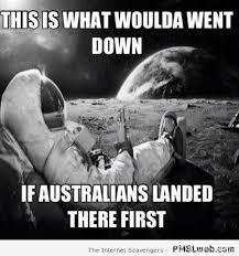Moon Meme - 53 if aussies had landed on the moon meme pmslweb