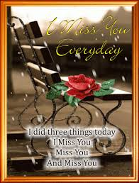 i miss you everyday free missing him ecards greeting cards 123