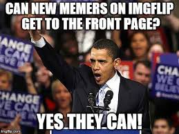 Yes You Can Meme - yes we can imgflip
