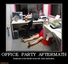 Drunk At Work Meme - never get drunk at company parties moving forward