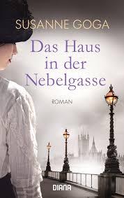 Verkaufen Haus In Deutschland Das Haus In Der Nebelgasse Roman Amazon De Susanne Goga Bücher