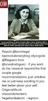 Vire Diaries Memes - origenal om m u z i k large portions of anne frank s diary were