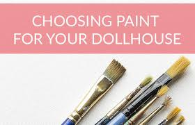 what is the best type of paint to use on kitchen cabinets choosing the best paint for your dollhouse