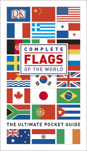 Flag Of The World Complete Flags Of The World By Dk Penguin Random House South Africa