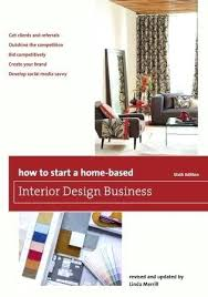 i want to be an interior designer i want to start an interior design business home interior design