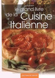 livre cuisine italienne le grand livre de la cuisine italienne luca rossini payot