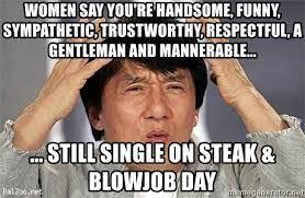 Funny Blow Job Meme - women say you re handsome funny sympathetic trustworthy