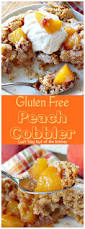 gluten free peach cobbler can u0027t stay out of the kitchen