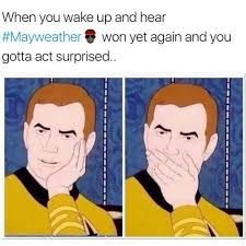 Surprised Meme Face - dopl3r com memes when you wake up and hear mayweather won