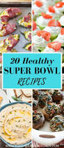 super bowl appetizers 20 healthy super bowl recipes the cheerful kitchen
