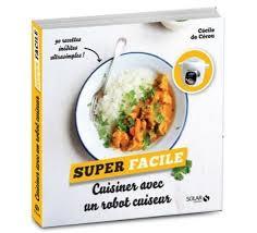 recette facile a cuisiner livre cuisiner au cuiseur facile pour des idées