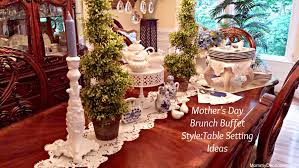 mother u0027s day brunch buffet style table setting ideas