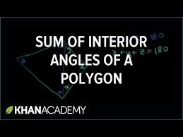 sum of interior angles of a polygon video khan academy