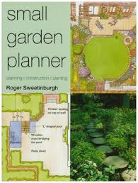 Small Garden Layout Plans Small Garden Planner By Roger Sweetinburgh