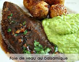 cuisiner le foie de veau foie de veau au balsamique et purée de petits pois cooking