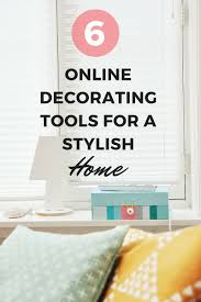 home decorating tools 6 online decorating tools for a stylish home uniquely women