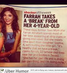 Young Mom Meme - teen mom farrah abraham takes a break from raising her 4 year old