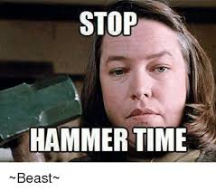 Hammer Time Meme - stop hammer time beast dank meme on me me