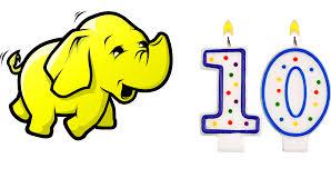 Hadoop Big Data Resume Happy Birthday Hadoop Celebrating 10 Years Of Improbable Growth