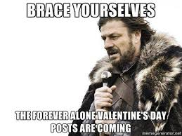 Sean Bean Memes - brace yourselves the forever alone valentine s day post are coming