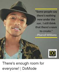 Pharrell Hat Meme - some people say there s nothing new under the sun i still think that