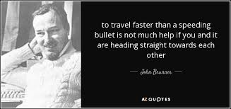 Arizona how fast do bullets travel images John brunner quote to travel faster than a speeding bullet is not jpg
