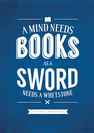a mind needs books as a sword needs a whetstone all the best