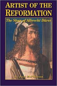 artist of the reformation albrecht durer joyce mcpherson