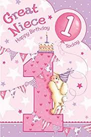great niece 1st 1 today happy birthday card with a lovely verse
