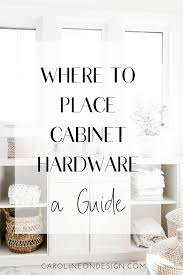 where is the best place to put knobs on kitchen cabinets a guide to cabinet hardware placement caroline on design