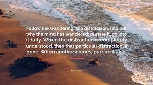 quote distraction jiddu krishnamurti quote u201cfollow the wandering the distraction