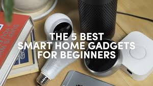 Best Home Gadgets by The 5 Best Smart Home Gadgets For Beginners Youtube