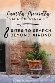 family friendly vacation rentals 8 alternatives to airbnb our