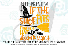 if the shoe fits svg halloween quote svg halloween witch svg