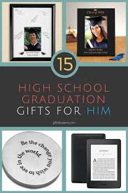 school graduation gifts 15 great high school graduation gift ideas for him