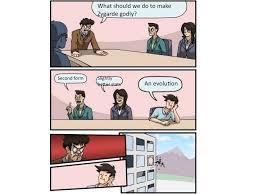 Boardroom Suggestions Meme - boardroom suggestion meme 1 make zygarde better by pikachuprince
